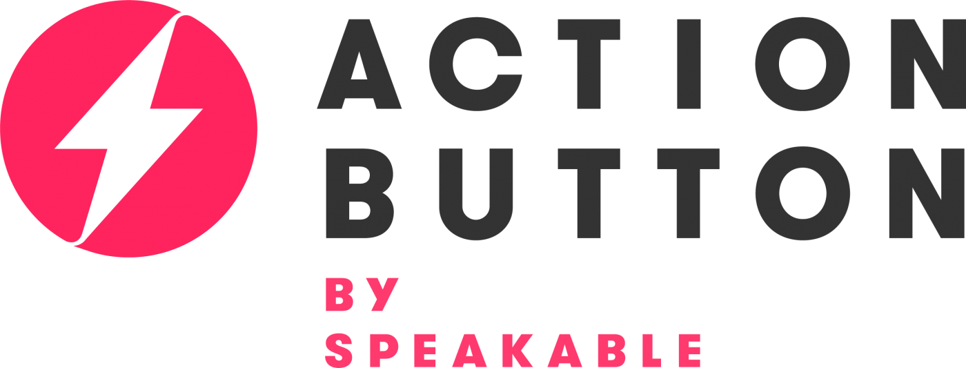 Speakable logo image reads as follows: Action Button by Speakable; graphic is a dark pink circle with a white zig zag lightening bolt inside.